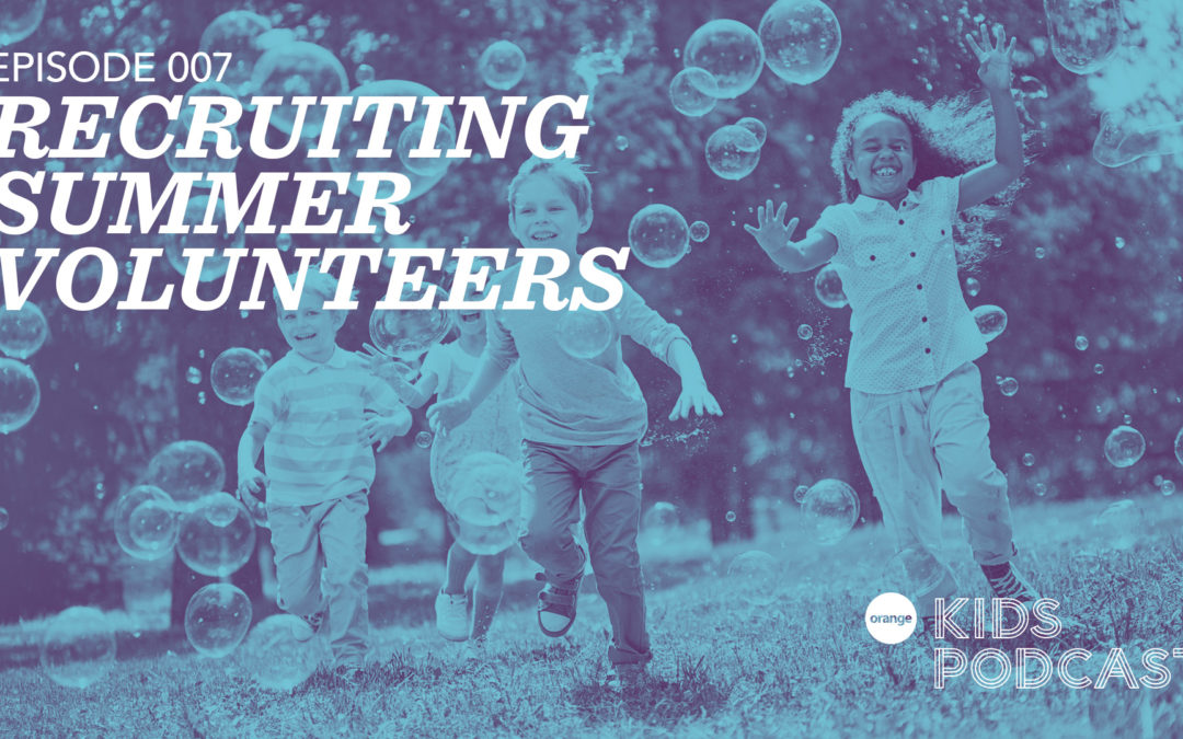 Recruiting Summer Volunteers – Turn up the Fun to Deepen Relationships