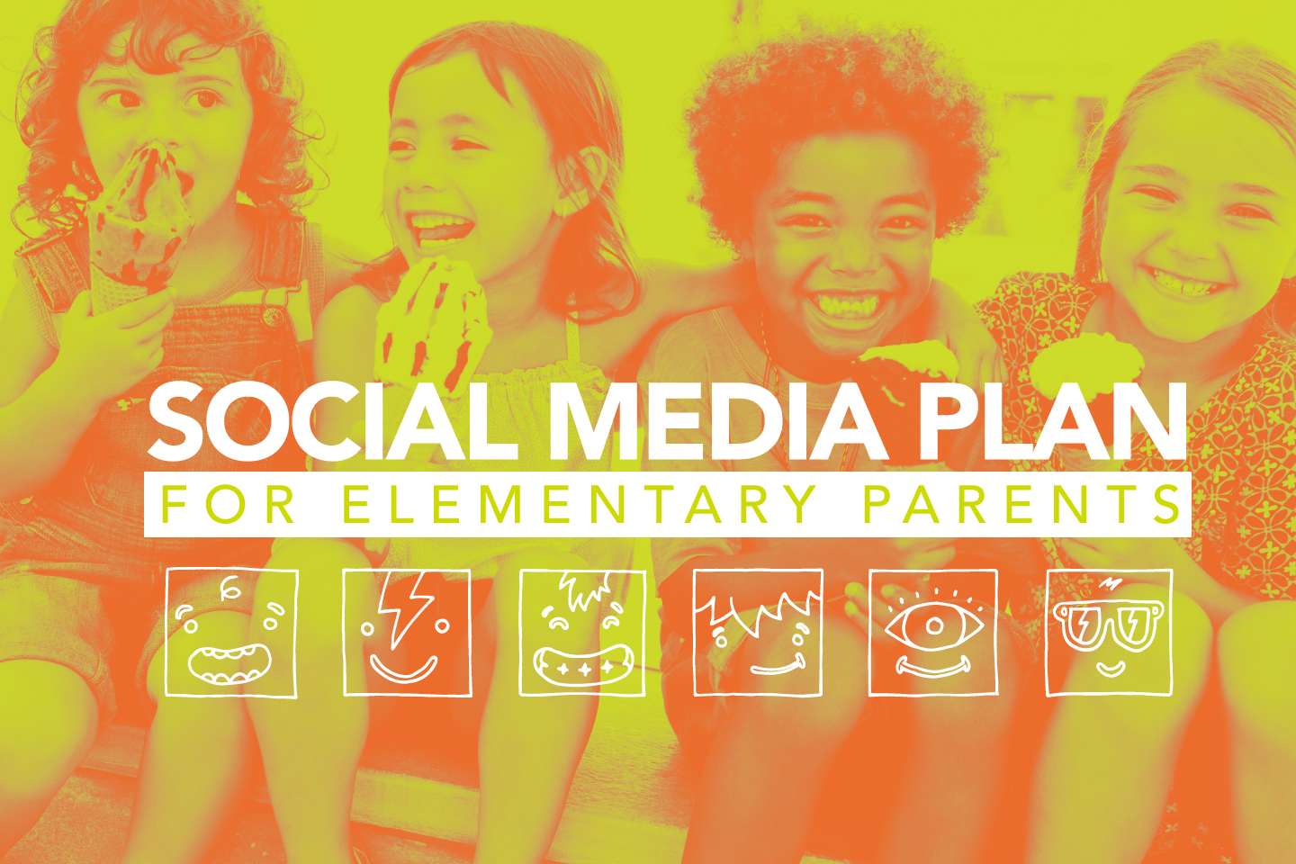 Social Media Plan for Parents of Elementary Kids - 252 Kids - Orange Kids