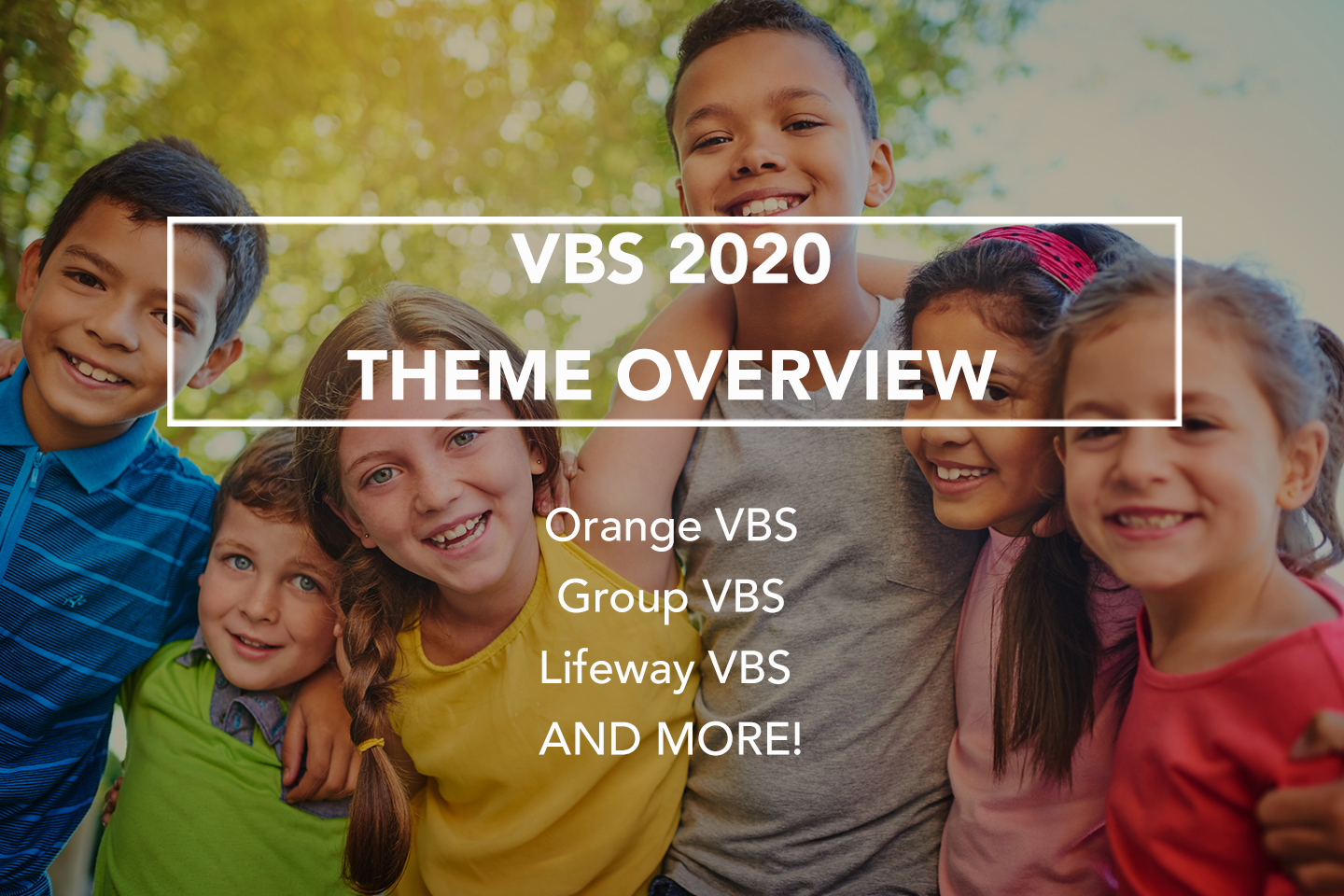 VBS 2020 Theme Overviews - Orange VBS, Lifeway VBS, Group VBS