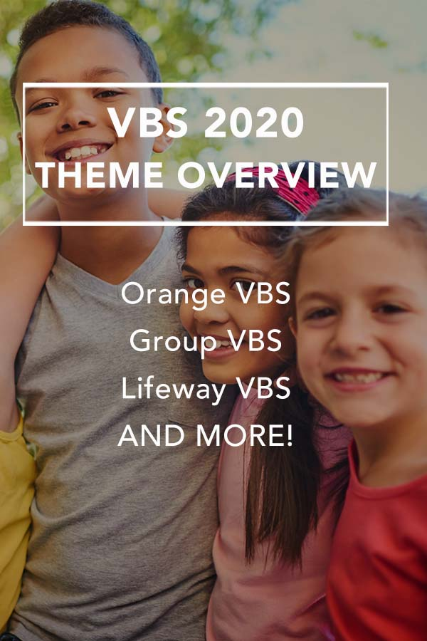 Check out the VBS Themes for 2020 from Orange VBS, Lifeway VBS, Group VBS and more!