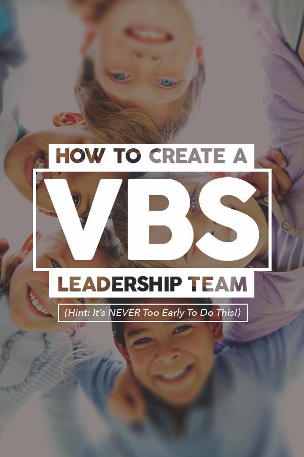 How to Create a VBS Leadership Team