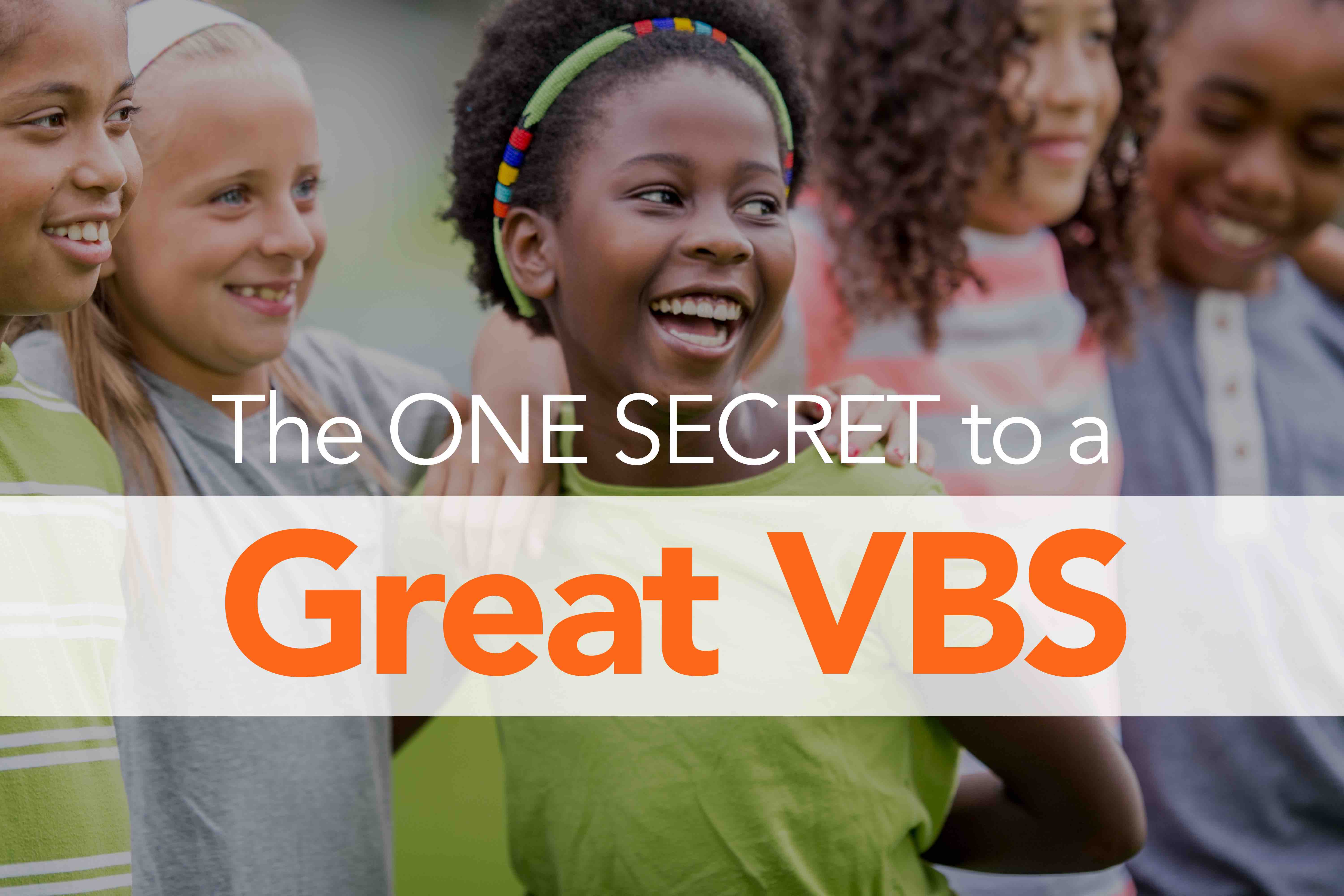 The One Secret to a Fun VBS