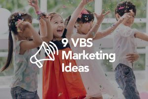9 VBS Marketing Ideas for Vacation Bible School