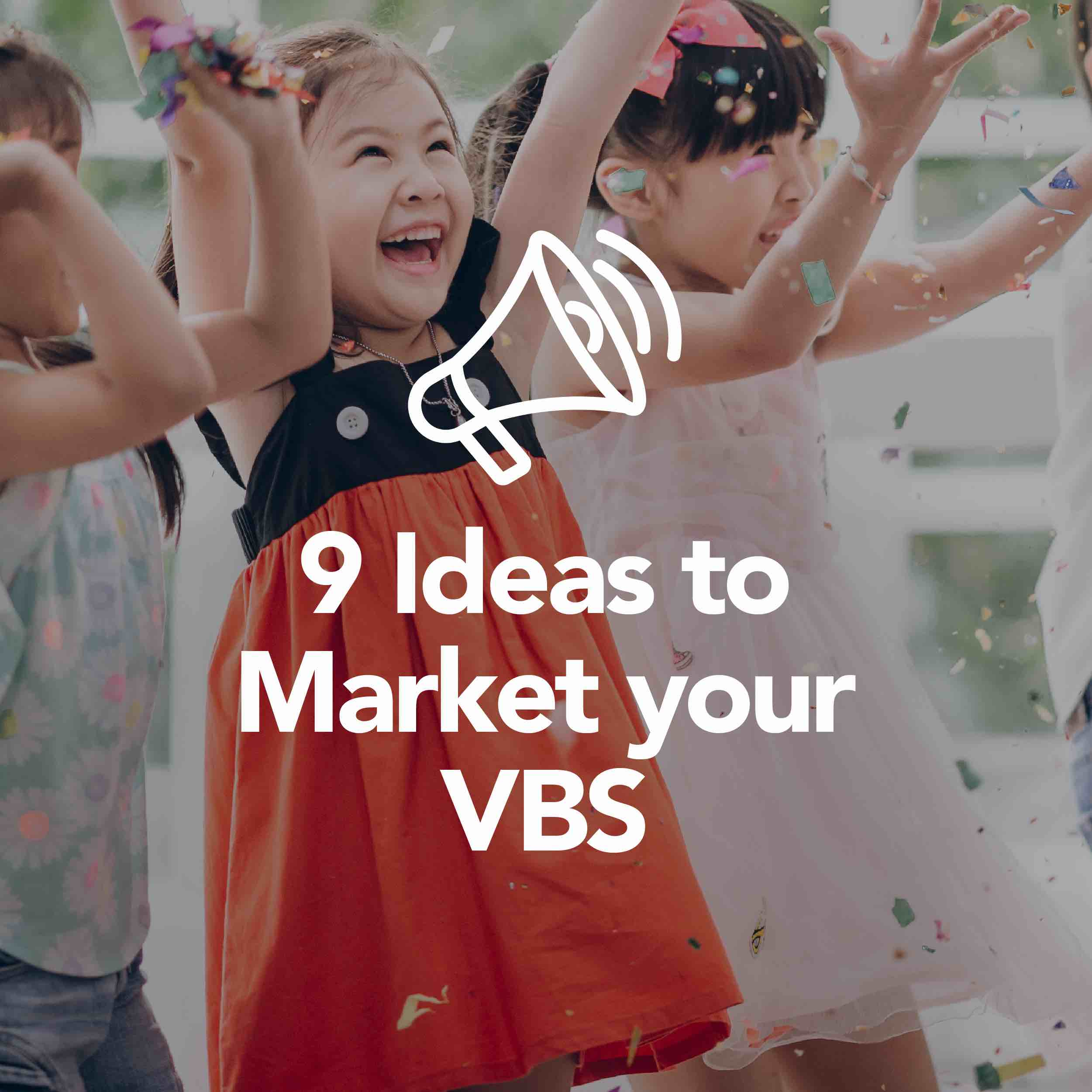 9 Ideas to Market VBS in Your Community