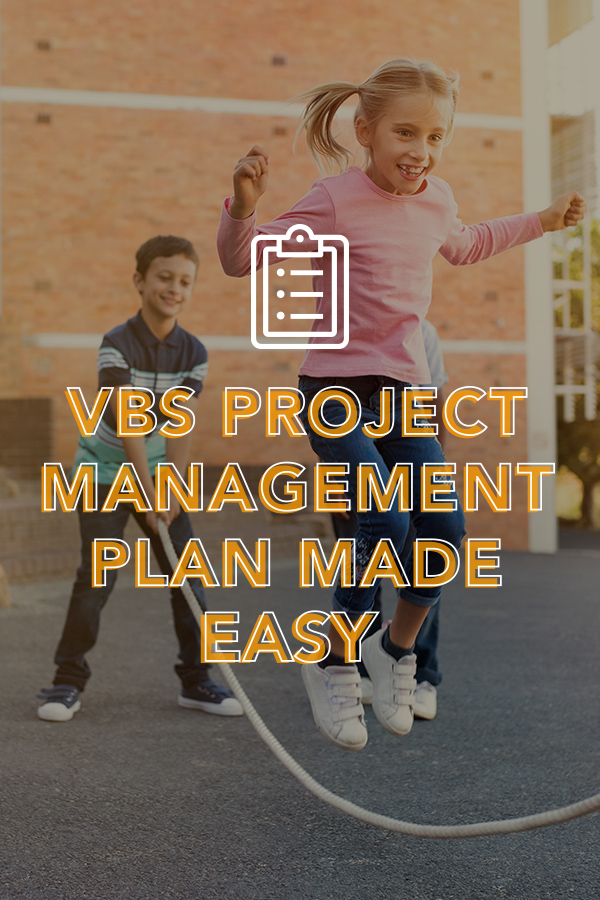 How to create a project management plan for your VBS