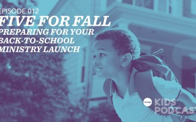 OKP 012: Five for Fall – Preparing for Your Back-to-School Ministry Launch