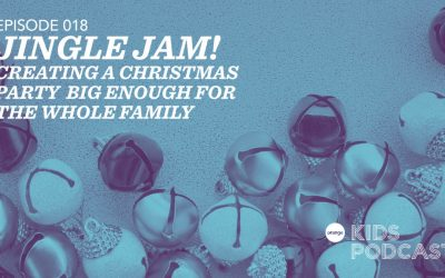 OKP 018: Jingle Jam! – Creating a Christmas Party Big Enough for the Whole Family