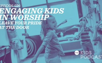OKP 020: Engaging Kids in Worship – Leave Your Pride at the Door