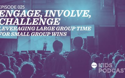 OKP 025: Engage, Involve, Challenge – Leveraging Large Group Time for Small Group Wins