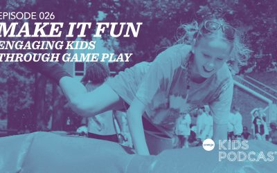 OKP 026: Make It Fun – Engaging Kids Through Game Play