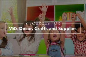 VBS Supplies and Sources - 9 Surprising Websites