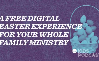 OKP Extra: A Free Digital Easter Experience For Your Whole Family Ministry