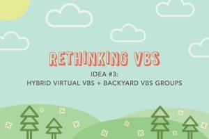 Hybrid Virtual VBS and Backyard VBS Groups