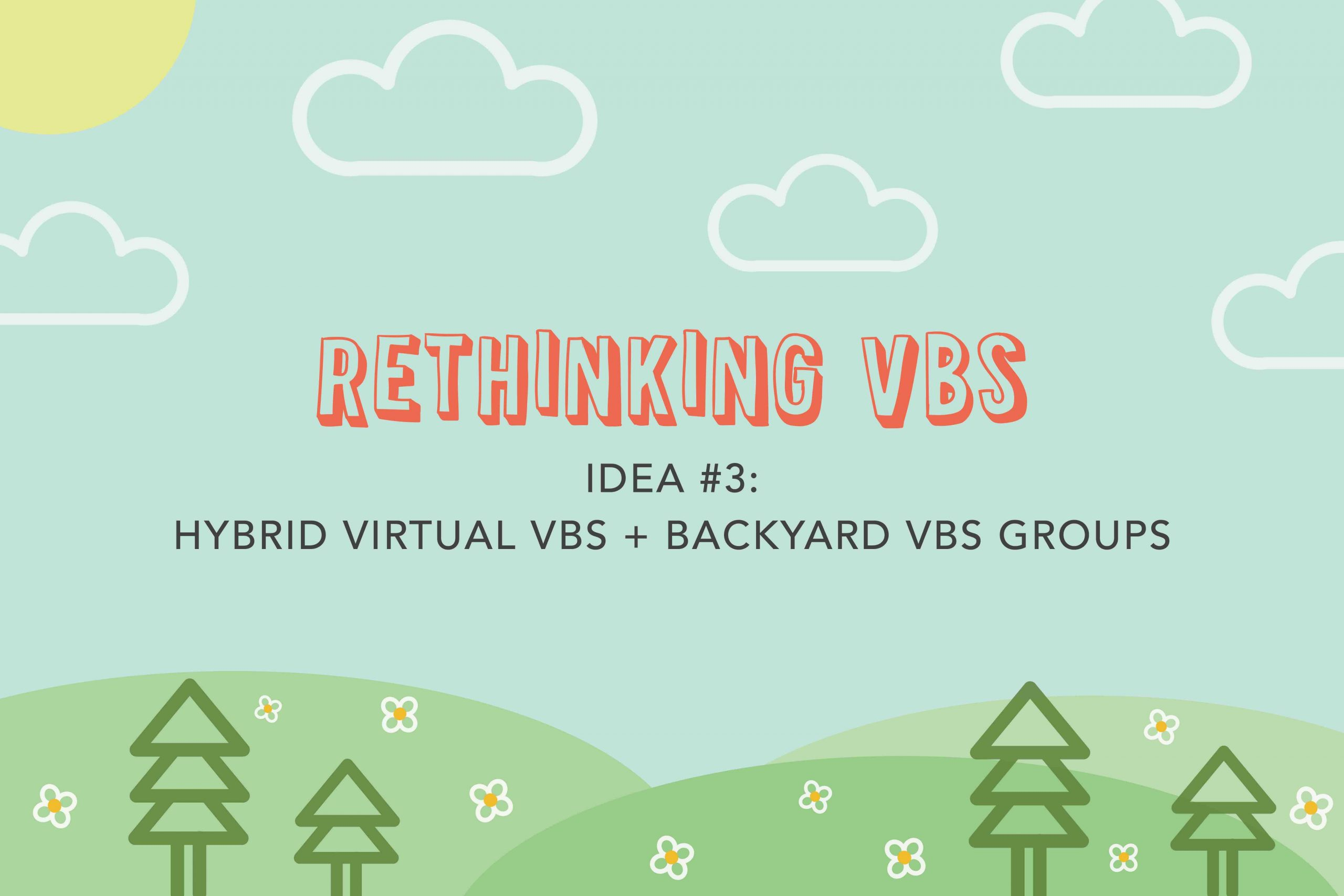 Hybrid Virtual VBS and Backyard VBS Groups