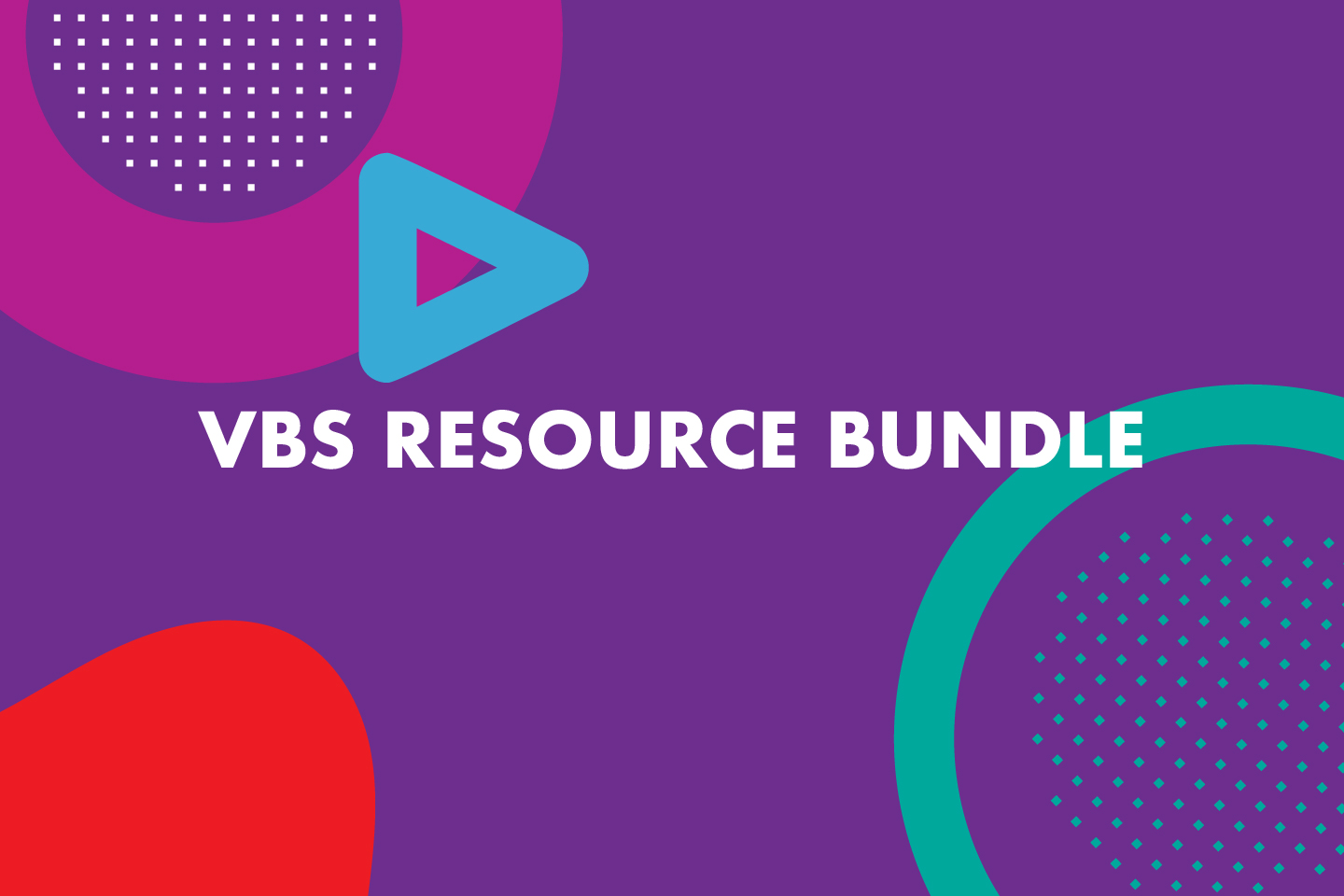 FREE VBS RESOURCE BUNDLE
